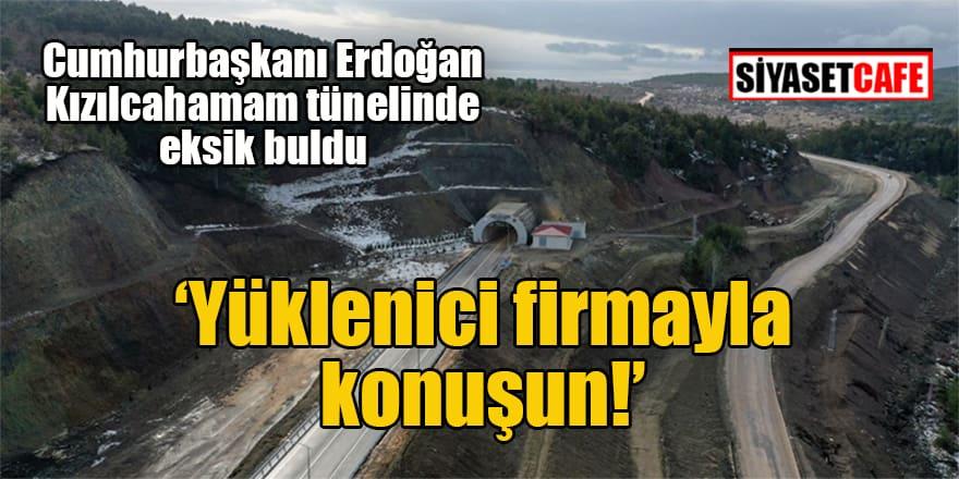 Cumhurbaşkanı Erdoğan Kızılcahamam tünelini açtı ama beğenmedi