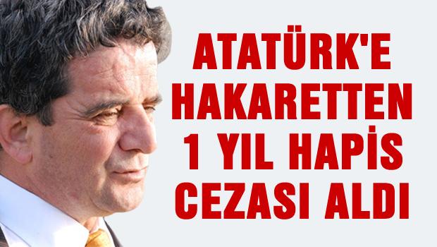 Atatürk'e hakaret edince ceza aldı