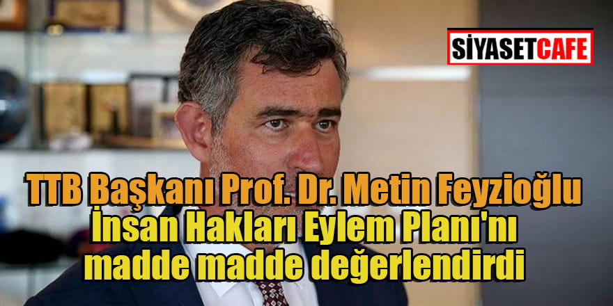 TBB Başkanı Metin Feyzioğlu İnsan Hakları Eylem Planı'nı değerlendirdi