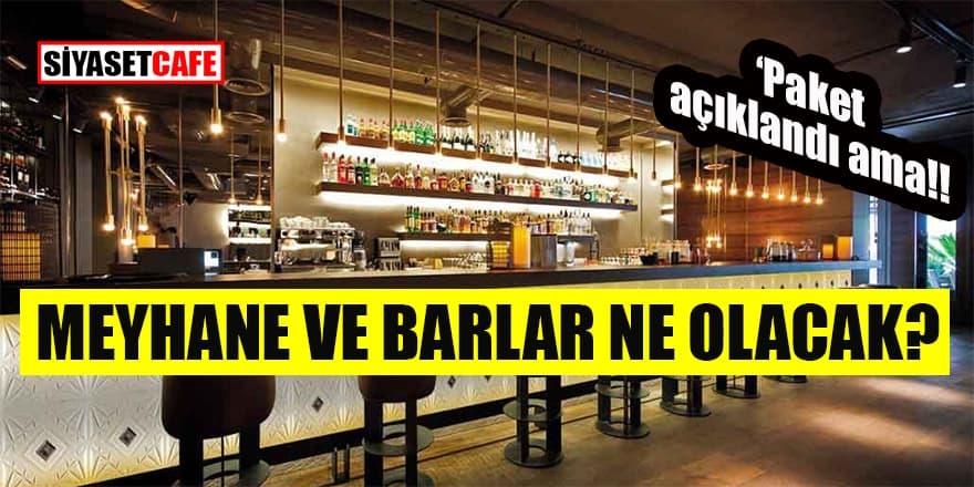 Bar ve meyhaneler ne olacak?