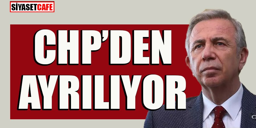 Mansur yavaş CHP'den istifa edecek iddiası