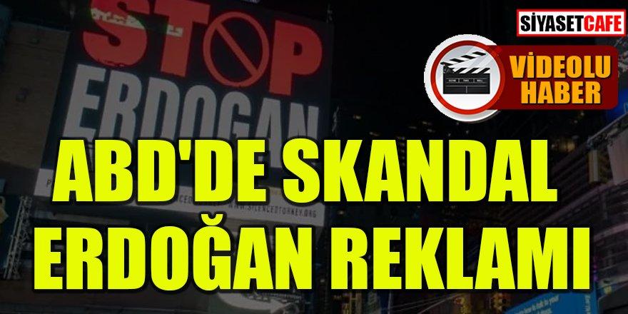 ABD'de skandal Erdoğan reklamı: 'Stop Erdoğan'