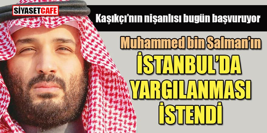 Suudi Prens İstanbul'da yargılansın isteği