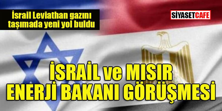 İsrail ve Mısır'ın gaz anlaşması Türkiye'yi 'bypass' ediyor!