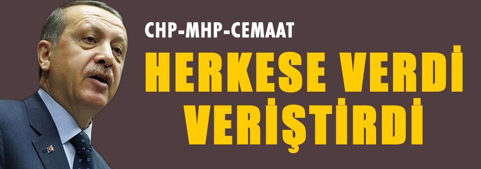CHP, MHP, Cemaat herkese verdi veriştirdi