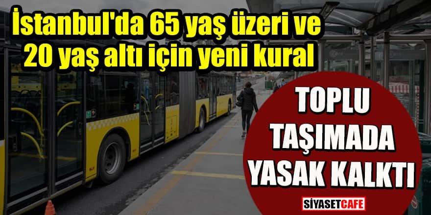 İstanbul'da 65 yaş üzeri ve 20 yaş altı için yeni kural