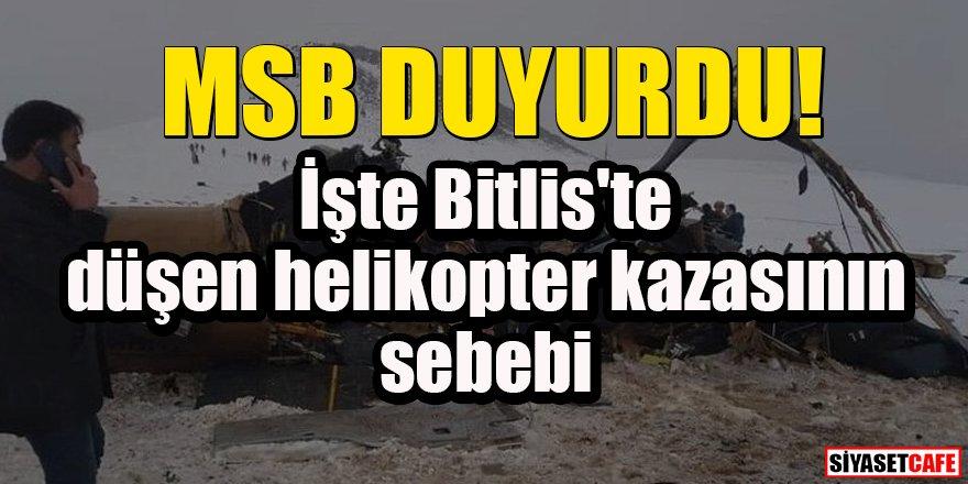 MSB duyurdu! İşte Bitlis'te düşen helikopter kazasının nedeni