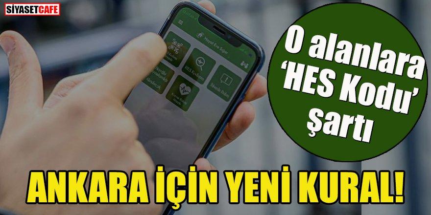 Ankara için yeni 'HES Kodu' kuralı