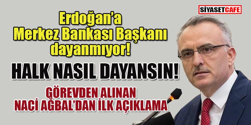 Görevden alınan Merkez Bankası Başkanı Ağbal'dan: Hayırlısı olsun!