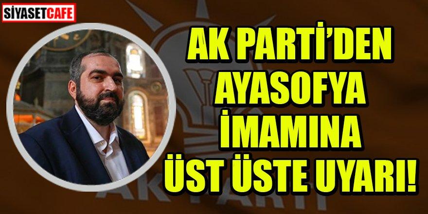 AK Parti'den Ayasofya Camii Baş İmamı'na bir uyarı daha!
