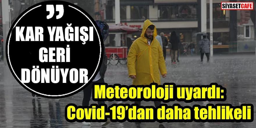 Meteoroloji'den uyarı: Bu havalar Covid-19'dan daha tehlikeli