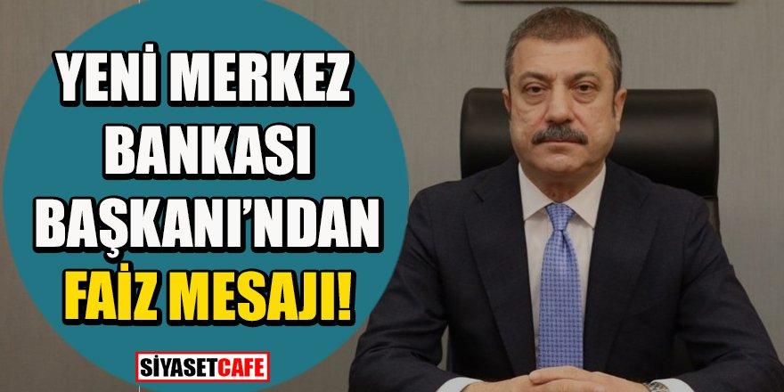 Merkez Bankası Başkanı Kavcıoğlu'ndan kritik faiz mesajı