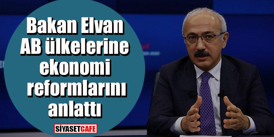 Bakan Elvan büyükelçilere ekonomi reformlarını anlattı
