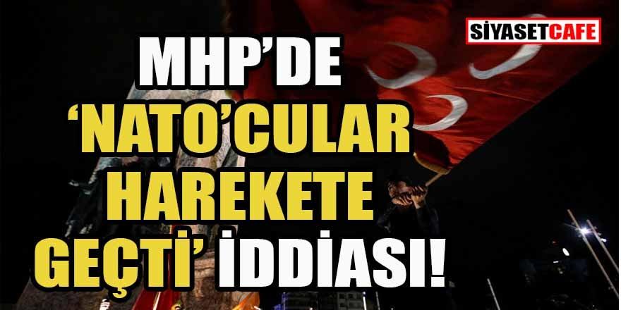 MHP'deki NATO'cular harekete geçti
