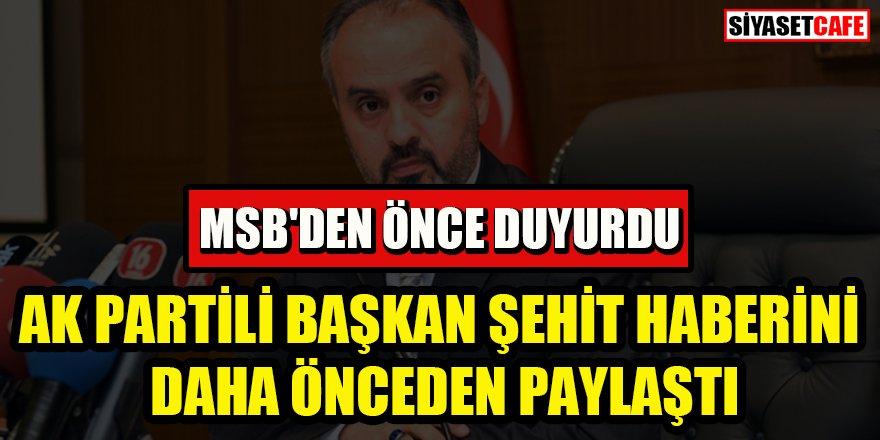 AK Partili başkan şehit haberini MSB'den önce duyurdu