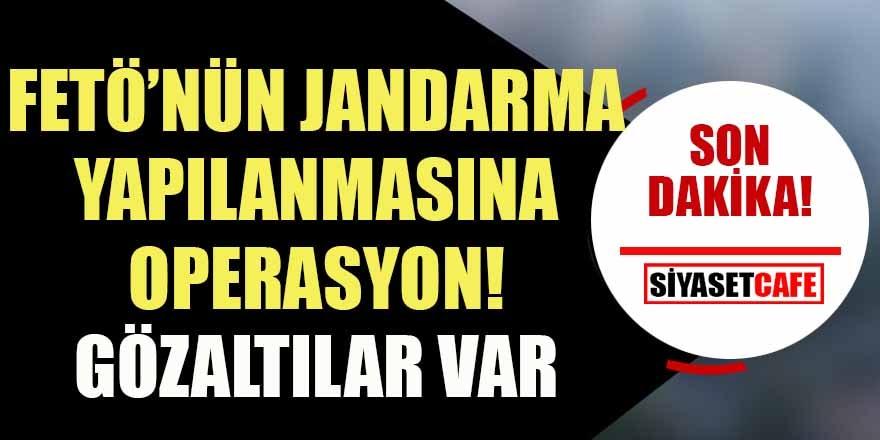 FETÖ'nün Jandarma mahrem yapılanmasına gözaltı! 19'u muazzaf 53 gözaltı