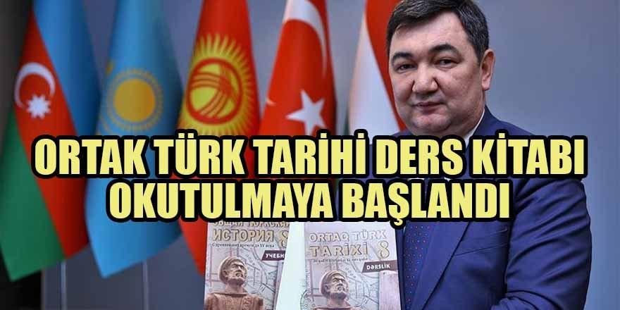 Ortak Türk Tarihi ders kitabı okutulmaya başlandı