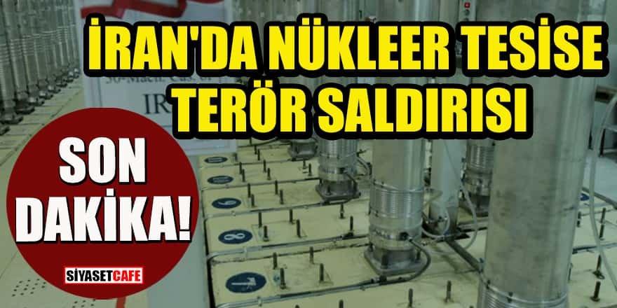 İran'da nükleer tesise terör saldırısı