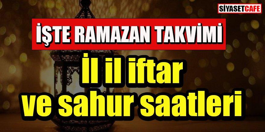 İşte Ramazan takvimi: İl il iftar ve sahur saatleri