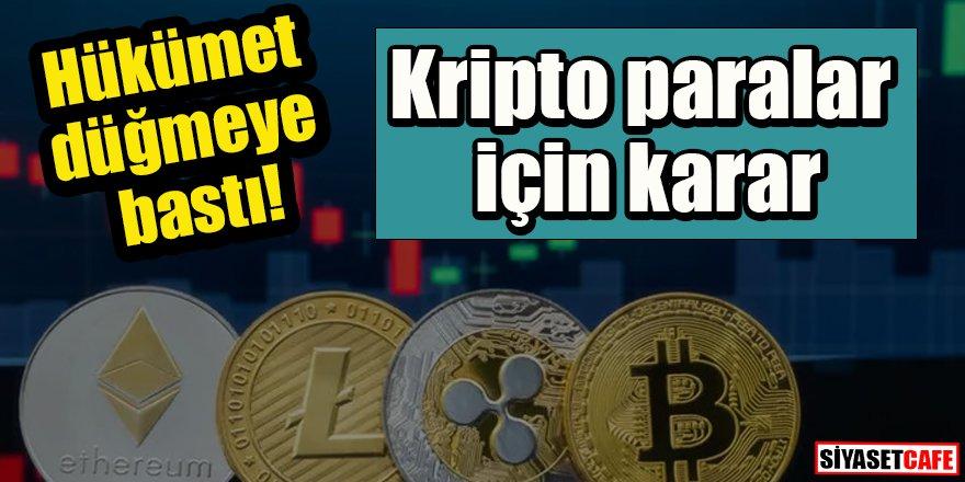 Hükümet düğmeye bastı: Kripto paralar için karar