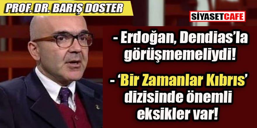 Prof. Dr. Barış Doster: Bir Zamanlar Kıbrıs dizisinde önemli eksiklikler var!