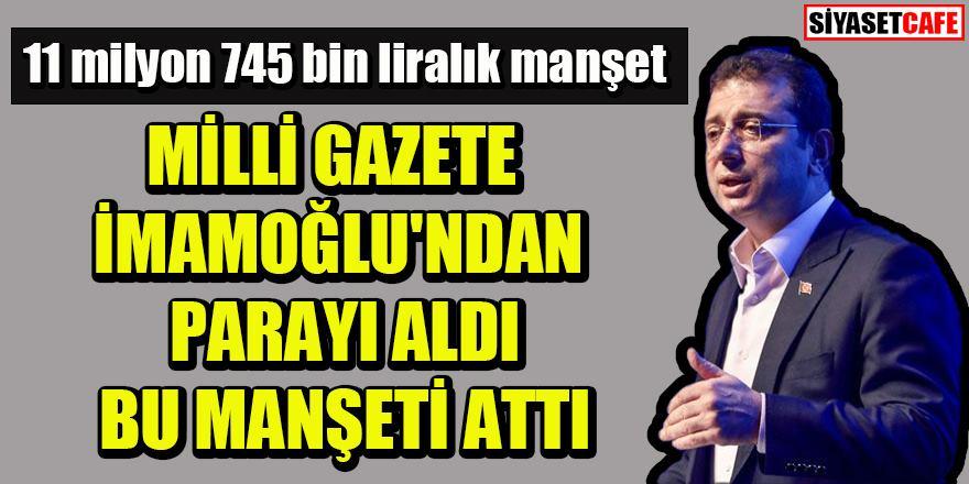İmamoğlu'ndan Milli Gazete'ye 11 milyon 745 bin liralık ihale