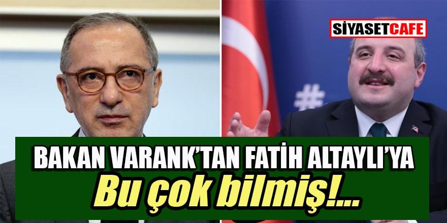 Bakan Varank'tan Fatih Altaylı'ya: Bu çok bilmişe cevap vereceğim