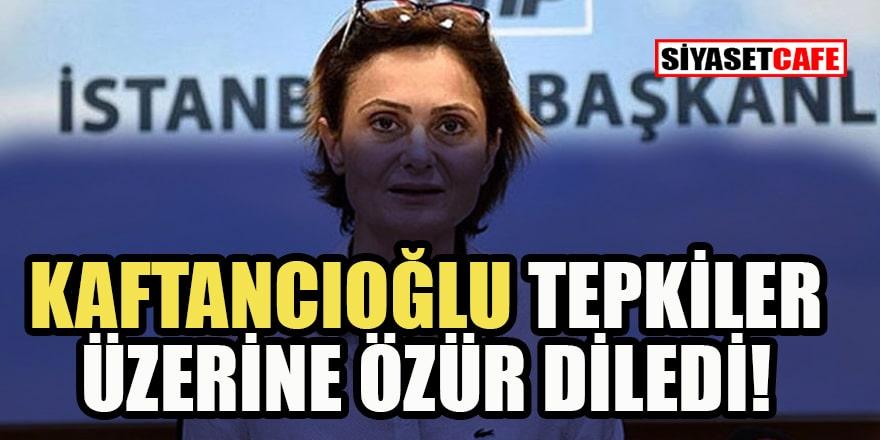 CHP İstanbul İl Başkanı Canan Kaftancıoğlu o paylaşımına özür diledi