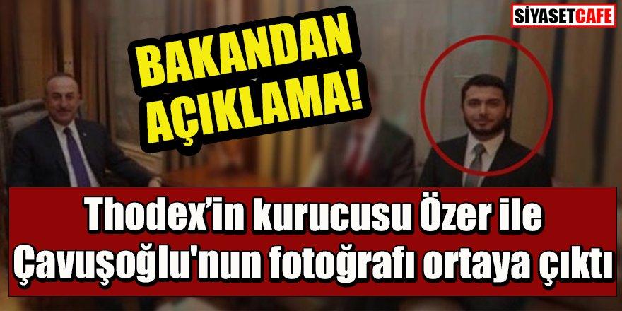 Thodex'in kurucusu Özer ile Çavuşoğlu'nun fotoğrafı ortaya çıktı