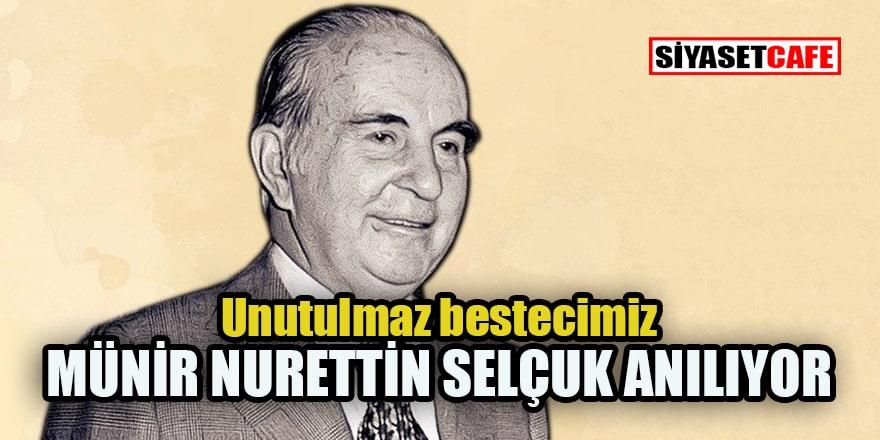 Türk müziğinde çığır açan Münir Nurettin Selçuk ölümünün 40. yılında anılıyor