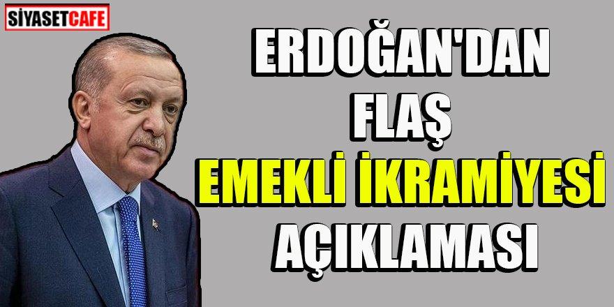 Cumhurbaşkanı Erdoğan emekli ikramiyesini açıkladı