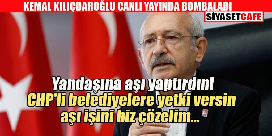Kılıçdaroğlu: Belediyelere yetki verilsin aşı işini biz çözelim