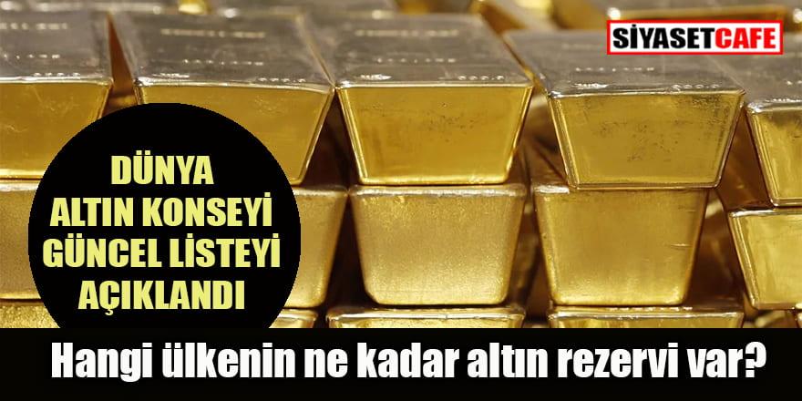 Hangi ülkenin ne kadar altın rezervi var? Dünya Altın Konseyi  güncel listeyi açıklandı