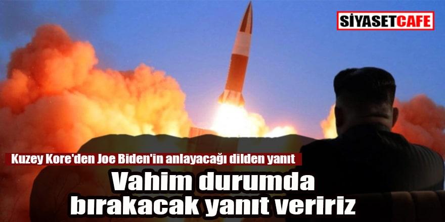 Kuzey Kore'den Joe Biden'in anlayacağı dilden yanıt: Mahvederiz!
