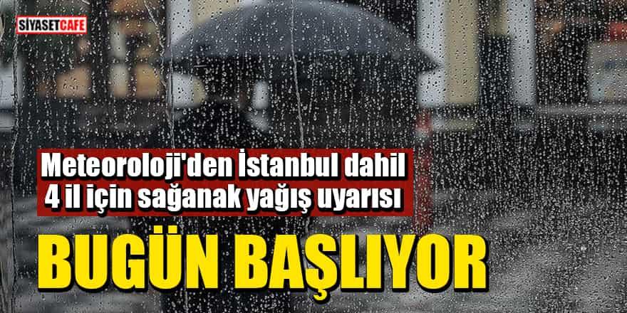 Meteoroloji'den İstanbul dahil 4 il için sağanak yağış uyarısı: Bugün başlıyor
