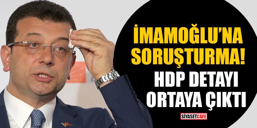 İçişleri Bakan Sözcüsü İsmail Çataklı, İmamoğlu soruşturmasındaki HDP detayını açıkladı