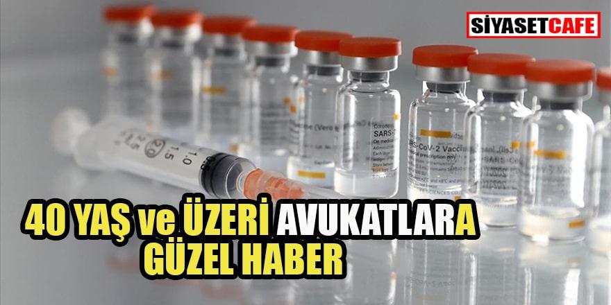 40 yaş ve üzeri avukatlar 'öncelikli' aşı programına alındı