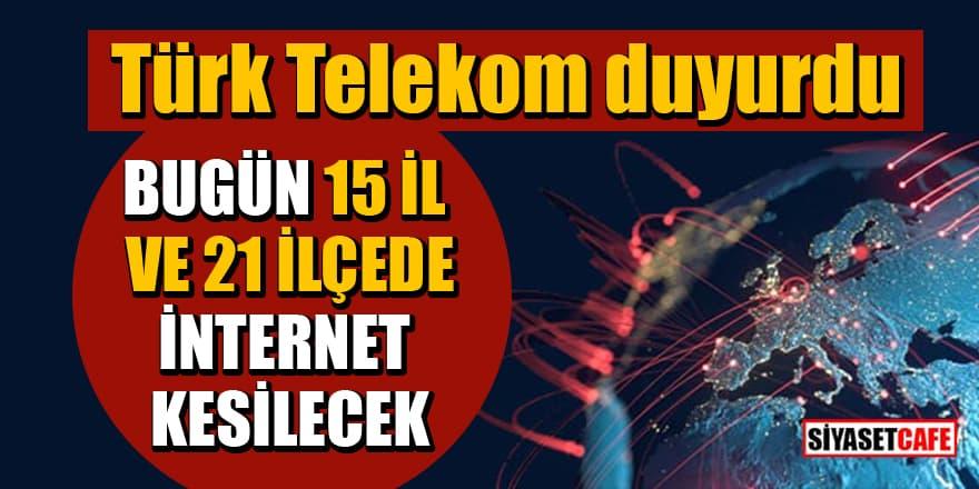 5 Mayıs 2021 internet kesintisi yaşanacak İl ve İlçelerin listesi