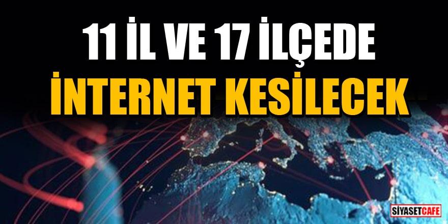 6 Mayıs 2021 internet kesintisi yaşanacak İl ve İlçelerin listesi! 11 İl ve 17 İlçede internet kesilecek
