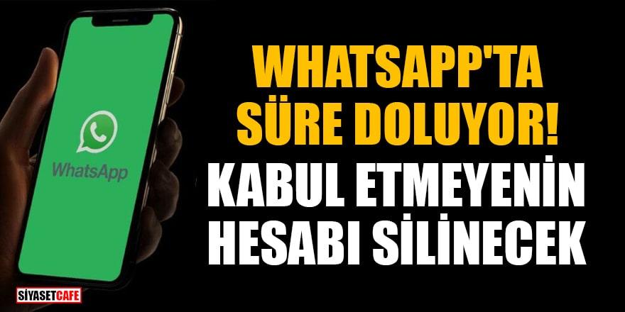 WhatsApp gizlilik sözleşmesinin süresi doluyor: Kabul etmeyenin hesabı silinecek