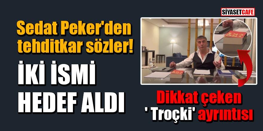 Sedat Peker'den tehditkar sözler! İki isim söyleyip, hedef aldı