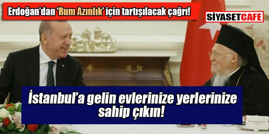Erdoğan'dan göç eden Rum azınlığa tuhaf çağrı: Gelin evlerinize yerlerinize sahip çıkın!