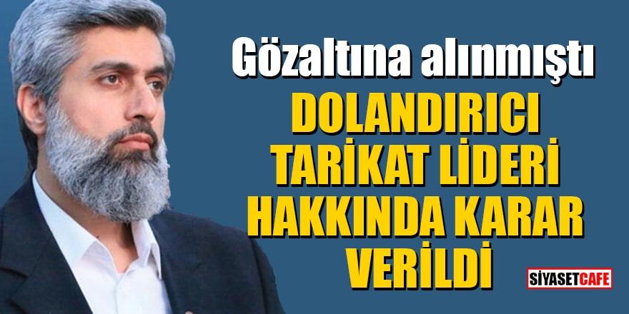 Dolandırıcı tarikat lideri Alparslan Kuytul serbest bırakıldı