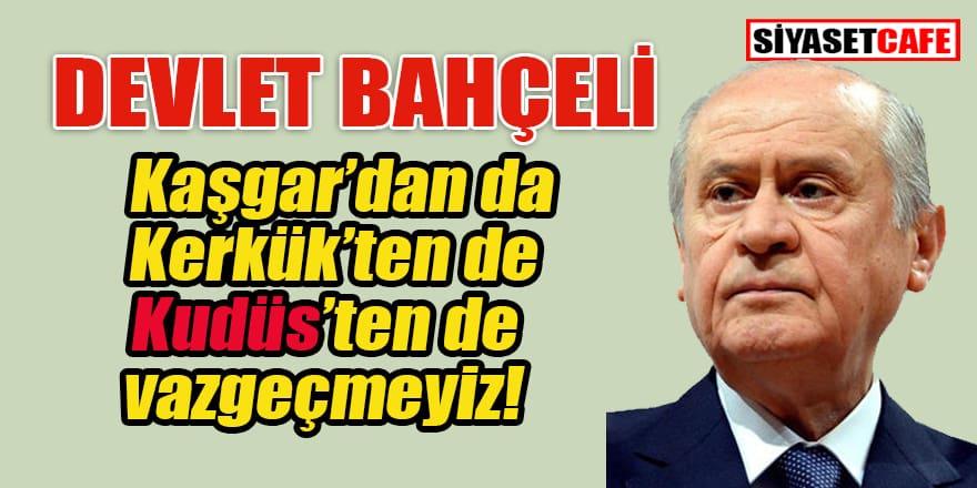 Devlet Bahçeli: İsrail terör devletidir!