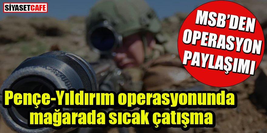 MSB duyurdu: Pençe-Yıldırım operasyonunda mağarada çatışma