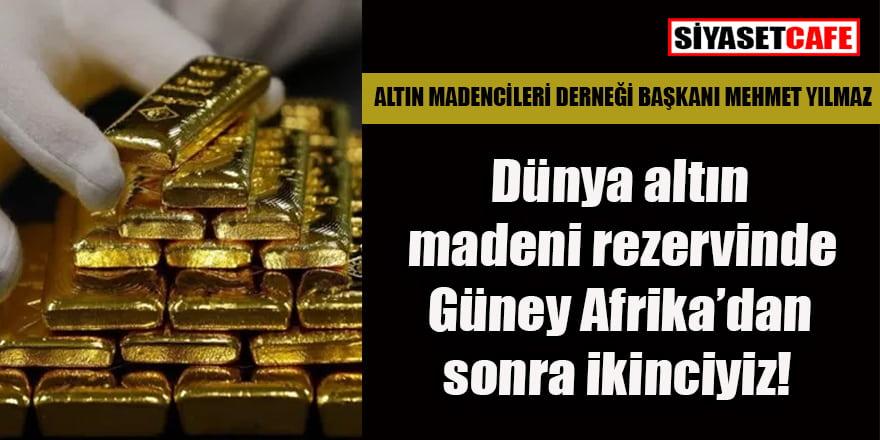 Altın Madencileri Derneği Başkanı: Dünyadaki 90 maden çeşidinden 70'i Türkiye'de!