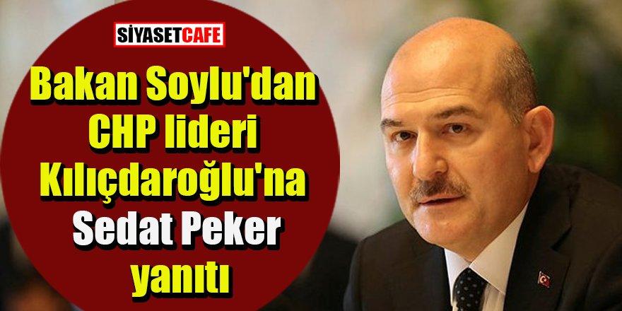 Süleyman Soylu'dan CHP lideri Kılıçdaroğlu'na Sedat Peker yanıtı