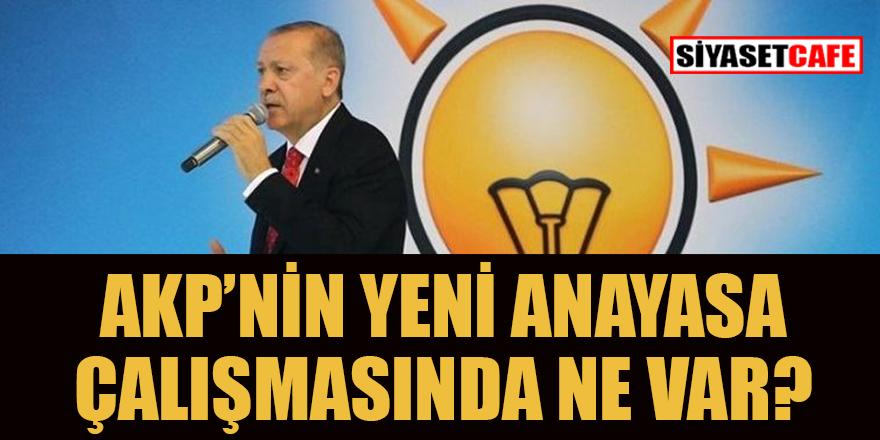 AKP'nin yeni anayasa çalışmasında ne var?