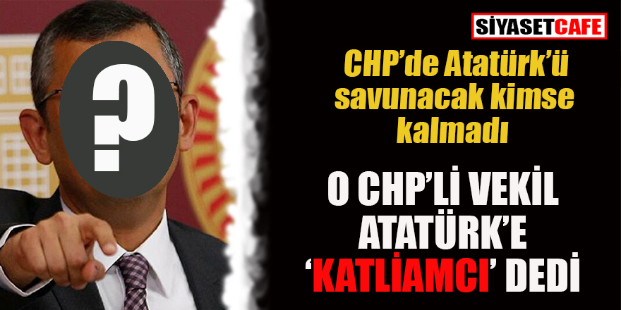 CHP'de Atatürk'ü savunacak kimse kalmadı mı?