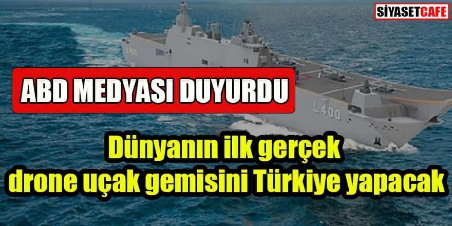 Dünyanın ilk gerçek drone uçak gemisini Türkiye yapacak